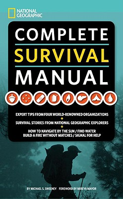 National Geographic Complete Survival Manual - Micheal Sweeney