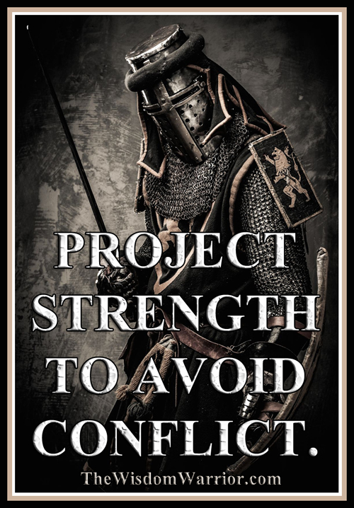 Project Strength To Avoid Conflict